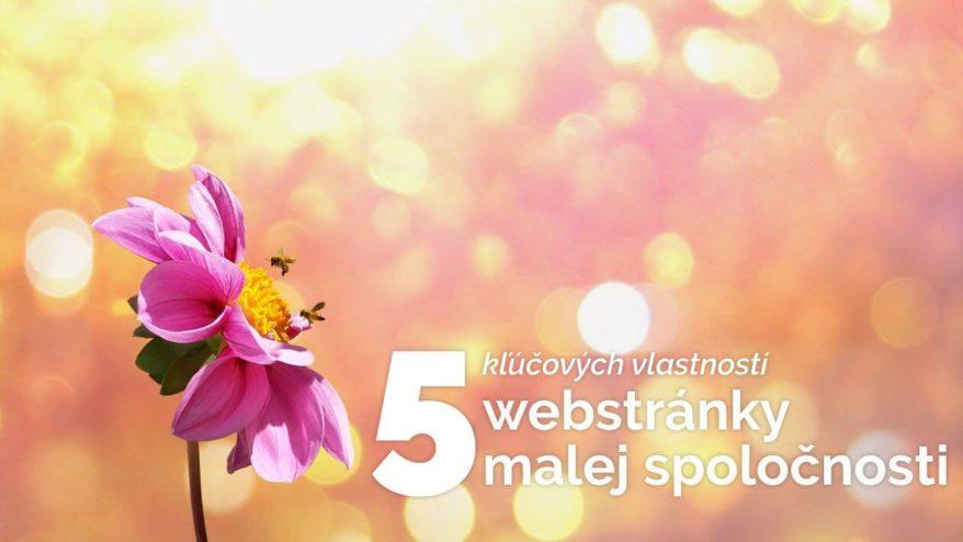 5 kľúčových vlastností webstránky malej spoločnosti